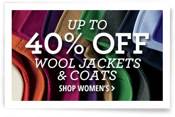 up to 40% off wool jackets & coats