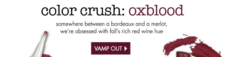color crush: oxblood VAMP OUT!