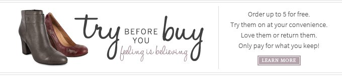 Try Before You Buy: Feeling Is Believing. Order up to 5 for free. Try them on at your convenience. Love them or return them. Only pay for what you keep! Learn More.