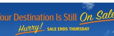 Still Planning Your Getaway! Sale Ends Sepember 30.