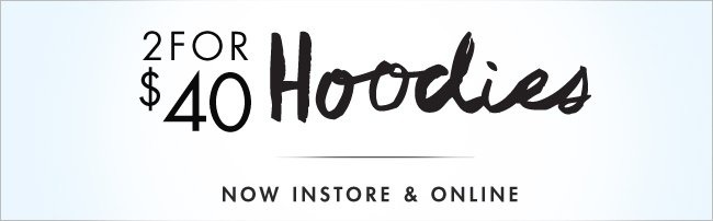 2 For $40 Hoodies