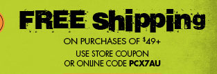 Free Shipping on purchase of $49+ use store coupon or online code PCX7AU