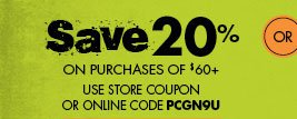 Save 20% on purchase of $60+ use store coupon PCGN9U
