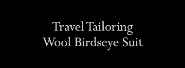 Travel Tailoring Wool Birdseye Suit