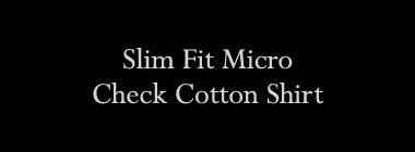 Slim Fit Micro Check Cotton Shirt