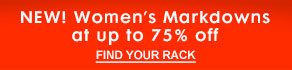 NEW! WOMEN'S MARKDOWNS AT UP TO 75% OFF