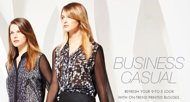 BUSINESS CASUAL | REFRESH YOUR 9-TO-5 LOOK WITH ON-TREND PRINTED BLOUSES.