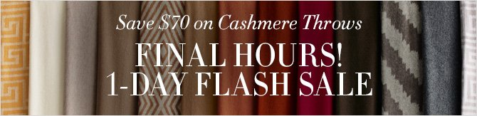 Save Up to $70 on Cashmere Throws -- FINAL HOURS! 1-DAY FLASH SALE