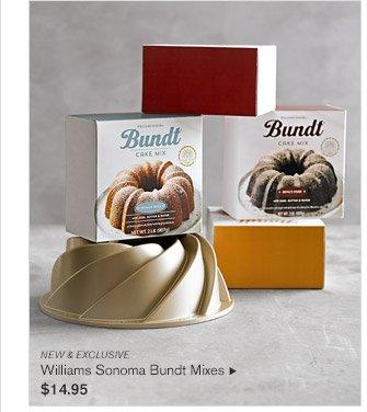 NEW & EXCLUSIVE -- Williams-Sonoma Bundt Mixes, $14.95
