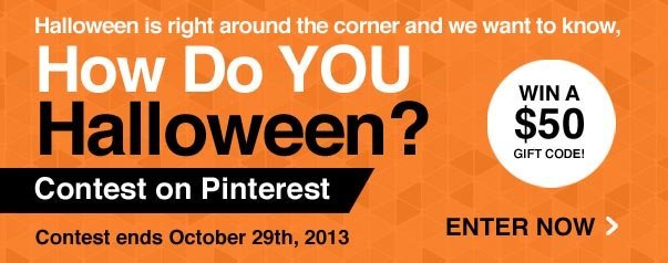 Halloween is right around the corner and we want to know, How Do You Halloween? Contest on Pinterest. Win a $50 Gift Code!