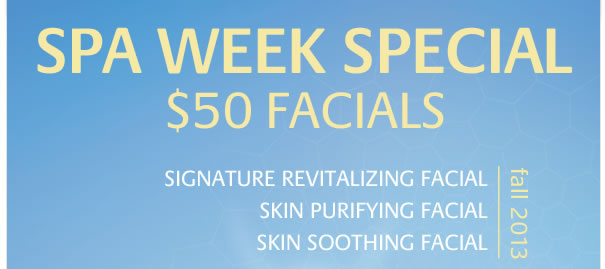 Spa Week Specials $50 Facials
