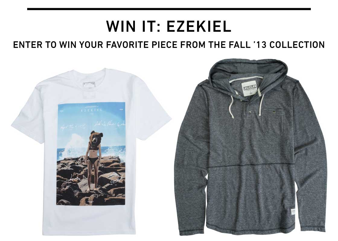 Enter Your Win Your Favorite Piece from Ezekiel's Fall '13 Collection