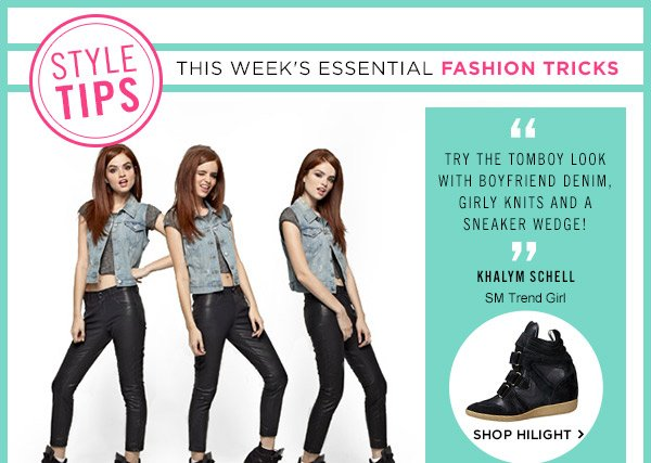 Style Tips! This Week's Essential Fashion Tricks! Shop Hilight