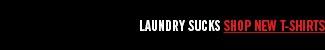 LAUNDRY SUCKS - SHOP  NEW T-SHIRTS