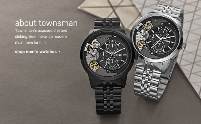About townsman- Townsman's exposed dial and striking steel make it a modern must-have for him. Shop men's watches.