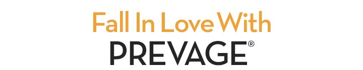 Fall In Love With PREVAGE®