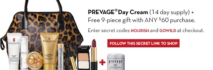 PREVAGE® Day Cream (14 day supply) + Free 9-piece gift with ANY $60 purchase. Enter secret codes NOURISH and GOWILD at checkout. FOLLOW THIS SECRET LINK TO SHOP.