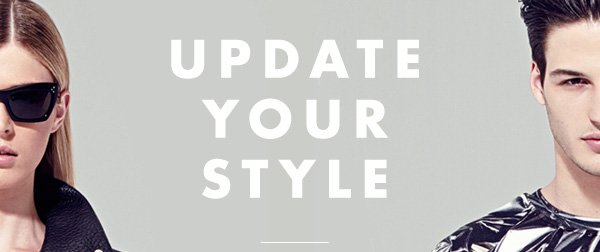 UPDATE YOUR STYLE
