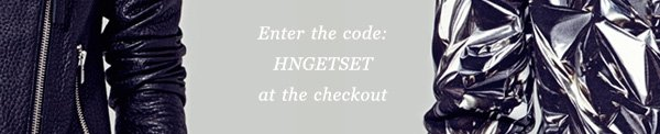 ENTER THE CODE HNGETSET AT THE CHECKOUT
