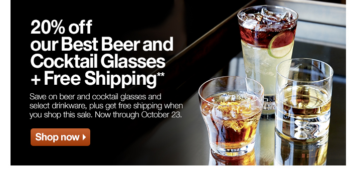 20% off our Best Beer and Cocktail Glasses + Free Shipping*