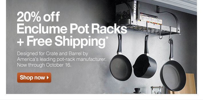 20% off Enclume Pot Racks + Free  Shipping*