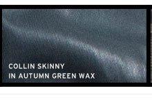 Collin Skinny in Autumn Green Wax