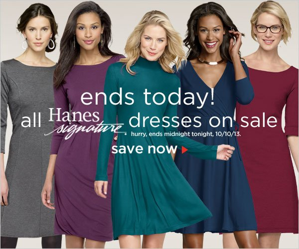 Hanes Signature Dresses Sale ends today!