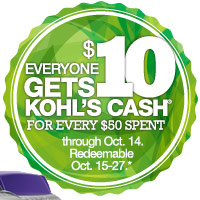 Everyone gets $10 Kohl's Cash for every $50 spent through Oct. 14. Redeemable Oct. 15-27.