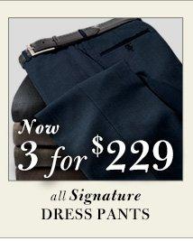 Signature Dress Pants - 3 for $229 USD