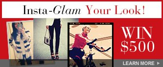 Insta-Glam Your Look! Win $500! Learn More.