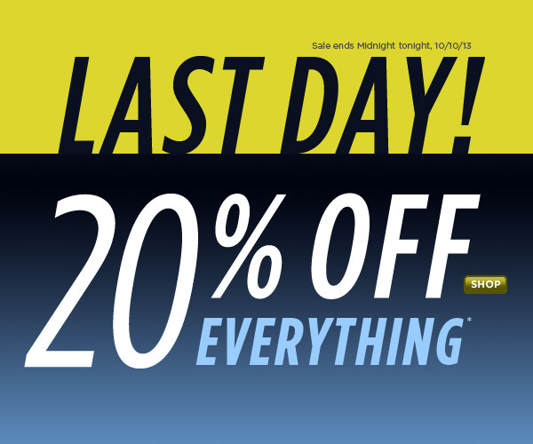 20% Off Everything Ends Tonight!