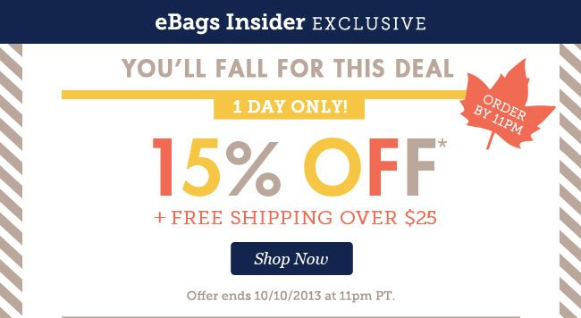 eBags Insider Exclusive - 15% Off plus Free Shipping Over $25. Shop Now.