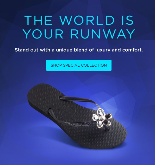 The World is Your Runway. Stand out with a unique blend of luxury and comfort. Shop Special Collection.