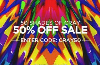50 Shades Of Cray