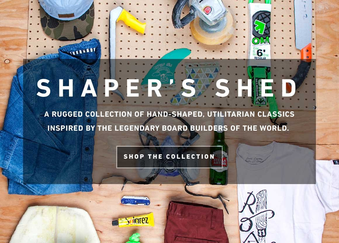The Shaper's Shed: Shop The Collection