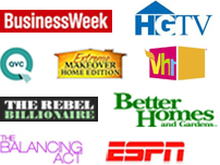BusinessWeek, HGTV, QVC, Extreme Makeover Home Edition, Vh1, The Rebel Billionaire, Better Homes and Gardens, The Balancing Act, ESPN