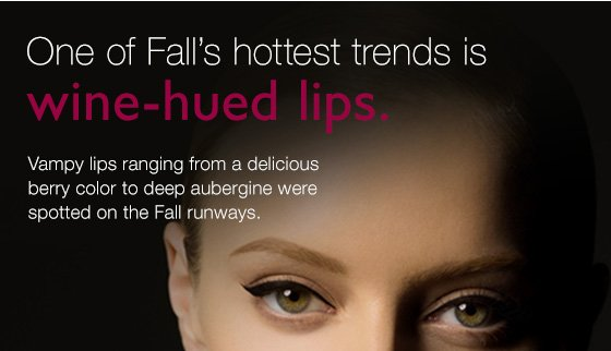 One of Fall's hottest trends is wine-hued lips