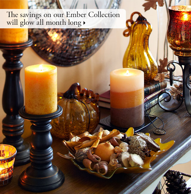 The savings on our Ember Collection will glow all month long