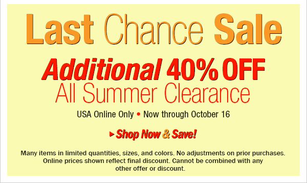 Last Chance Sale 40 percent off all summer clearance
