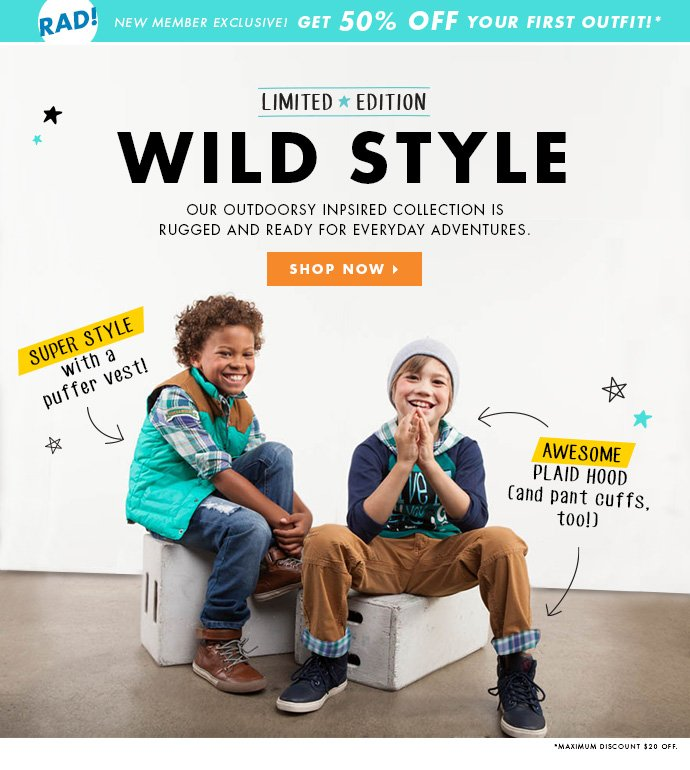 Wild Style! Our newest collection for boys! Get 50% off your first outfit!