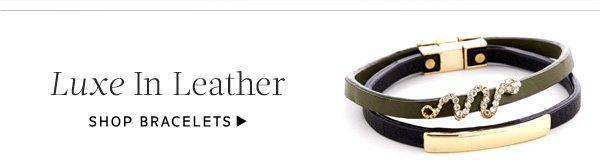 Luxe In Leather. Shop Bracelets