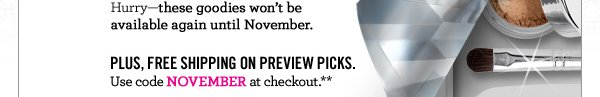 Plus, free shipping on all Preview picks