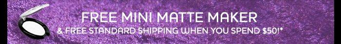Free mini matte maker