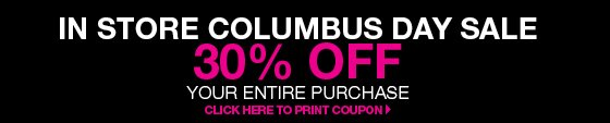 In Store Columbus Day Sale: 30% Off Your Entire Purchase with Coupon