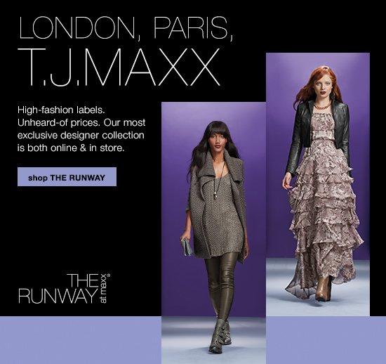 LONDON, PARIS, TJMAXX. shop  THE RUNWAY