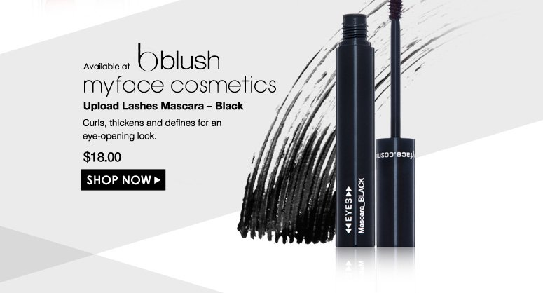Available at blush  myface cosmetics Upload Lashes Mascara – Black  Curls, thickens and defines for an eye-opening look.  $18.00 Shop Now>>