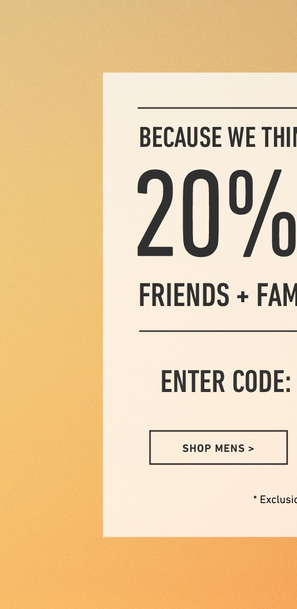 Shop Men's 20% Off Friends and Family Weekend. Enter Code: DEALTOBER