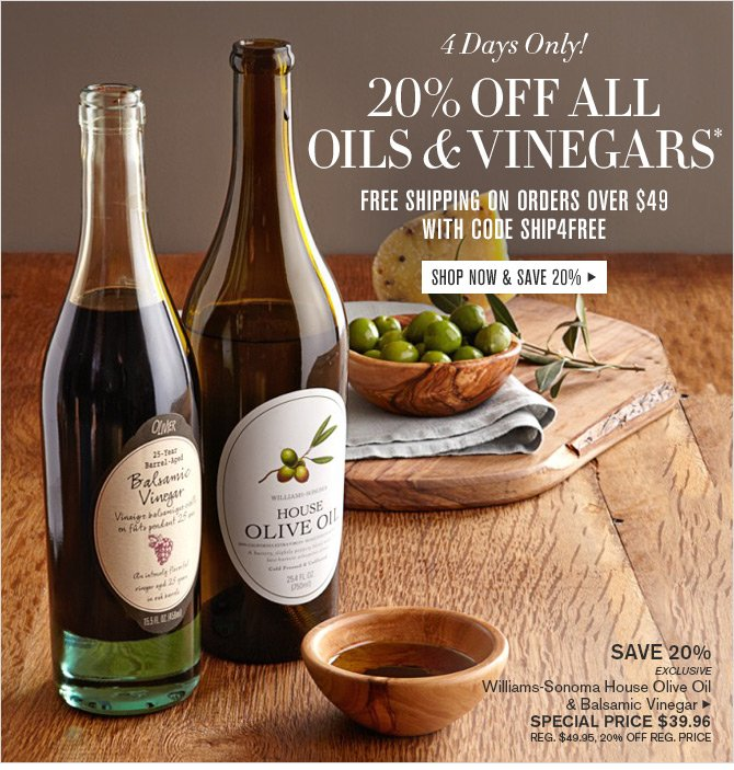 4 Days Only! - 20% OFF ALL OILS & VINEGARS* - FREE SHIPPING ON ORDERS OVER $49 WITH CODE SHIP4FREE -- SHOP NOW & SAVE 20%