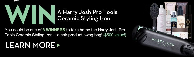 WIN a Harry Josh Pro Tools Ceramic Styling Iron  You could be one of 3 winners to take home the Harry Josh Pro Tools Ceramic Styling Iron + a hair product swag bag! ($500 value!)  Learn More>>