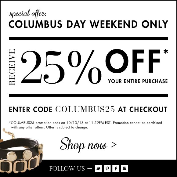 Columbus Day Sale! 25% Off Your Entire Purchase!